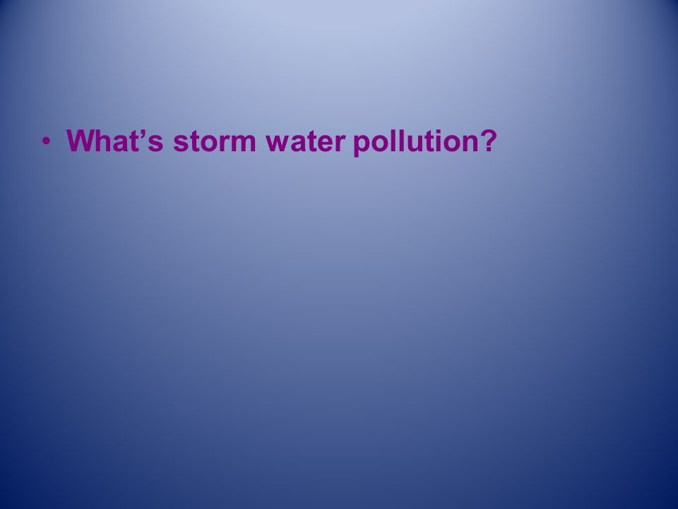 What's storm water pollution?