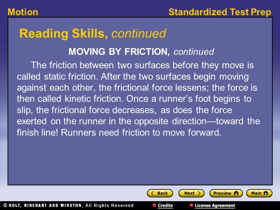 Standardized Test PrepMotion Reading Skills, continued MOVING BY FRICTION, continued The friction between two surfaces before they move is called stat