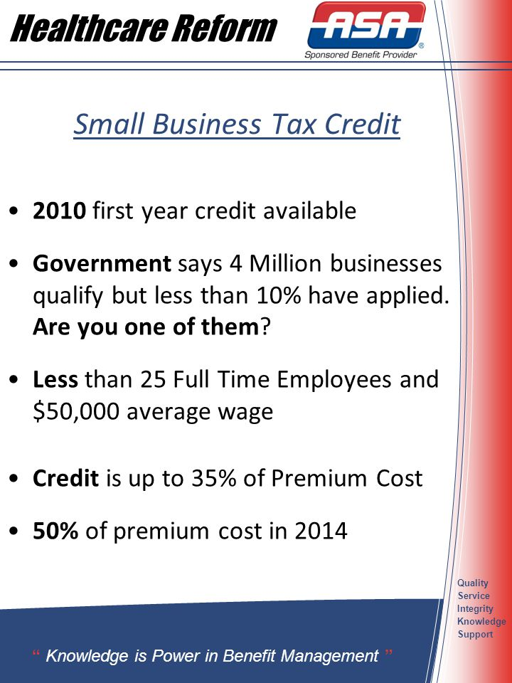 Healthcare Reform Quality Service Integrity Knowledge Support Small Business Tax Credit 2010 first year credit available Government says 4 Million bus