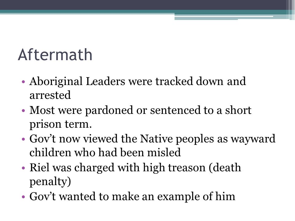 Aftermath Aboriginal Leaders were tracked down and arrested Most were pardoned or sentenced to a short prison term.