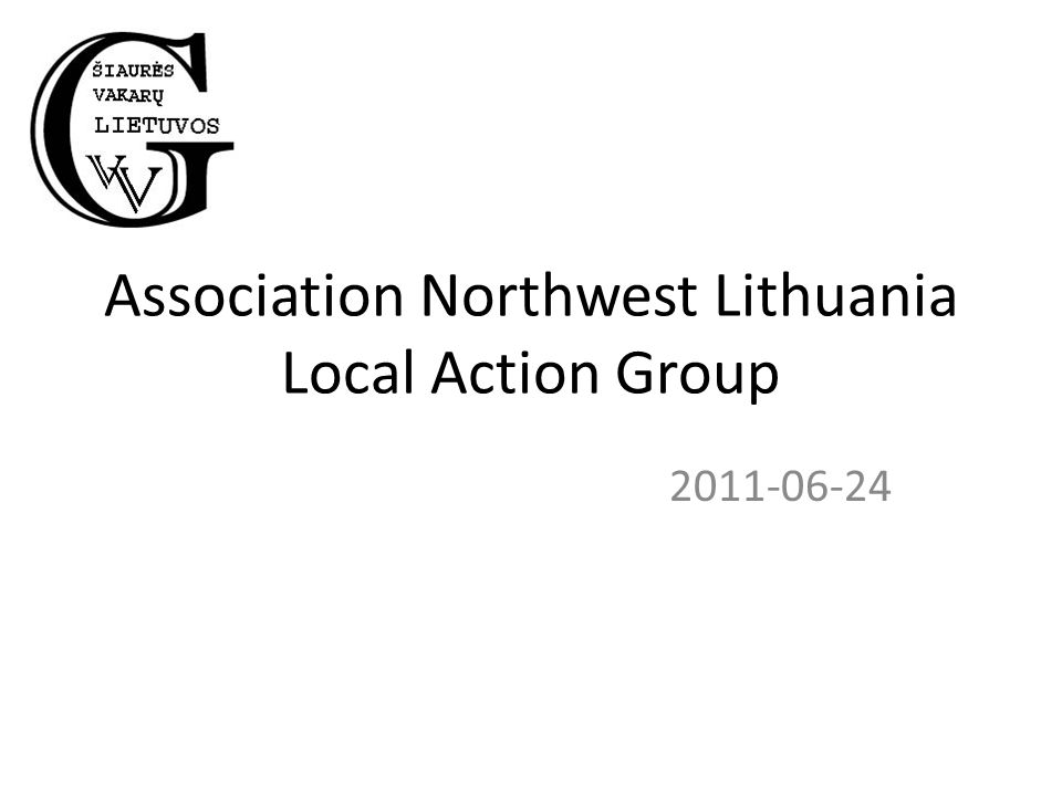 Association Northwest Lithuania Local Action Group 2011-06-24