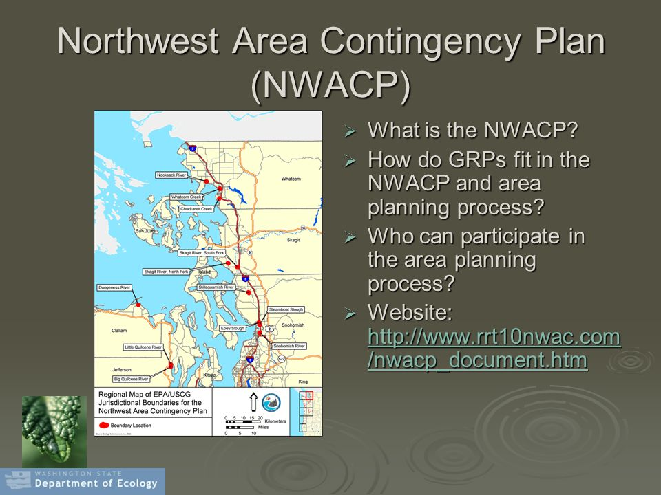 Northwest Area Contingency Plan (NWACP)  What is the NWACP.