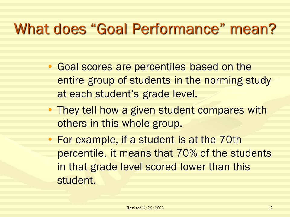 Revised 6/26/ What does Goal Performance mean.