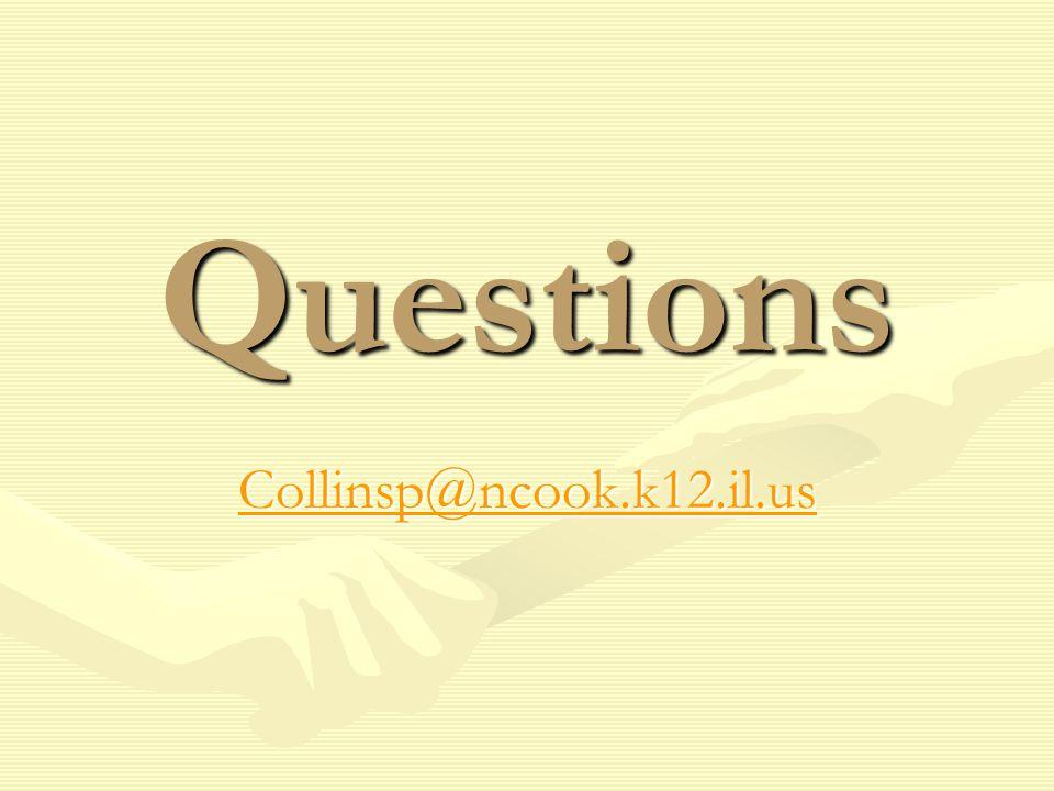 Questions Collinsp@ncook.k12.il.us