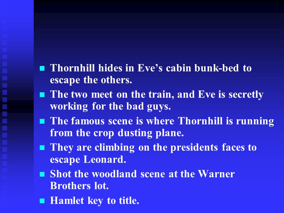 Thornhill hides in Eve's cabin bunk-bed to escape the others.