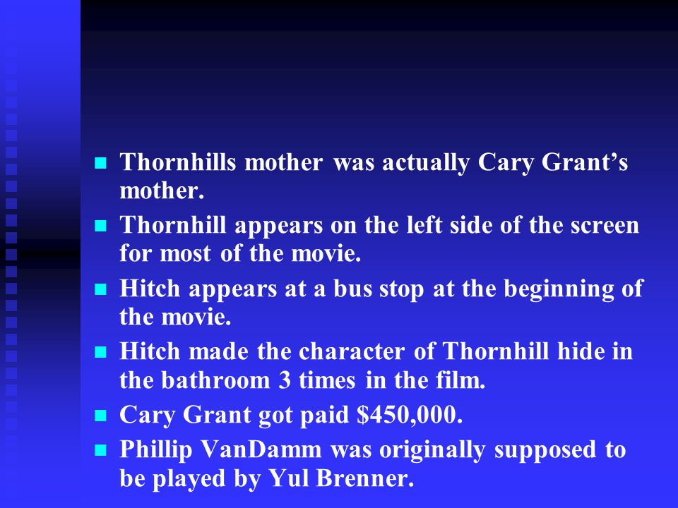 Thornhills mother was actually Cary Grant's mother.
