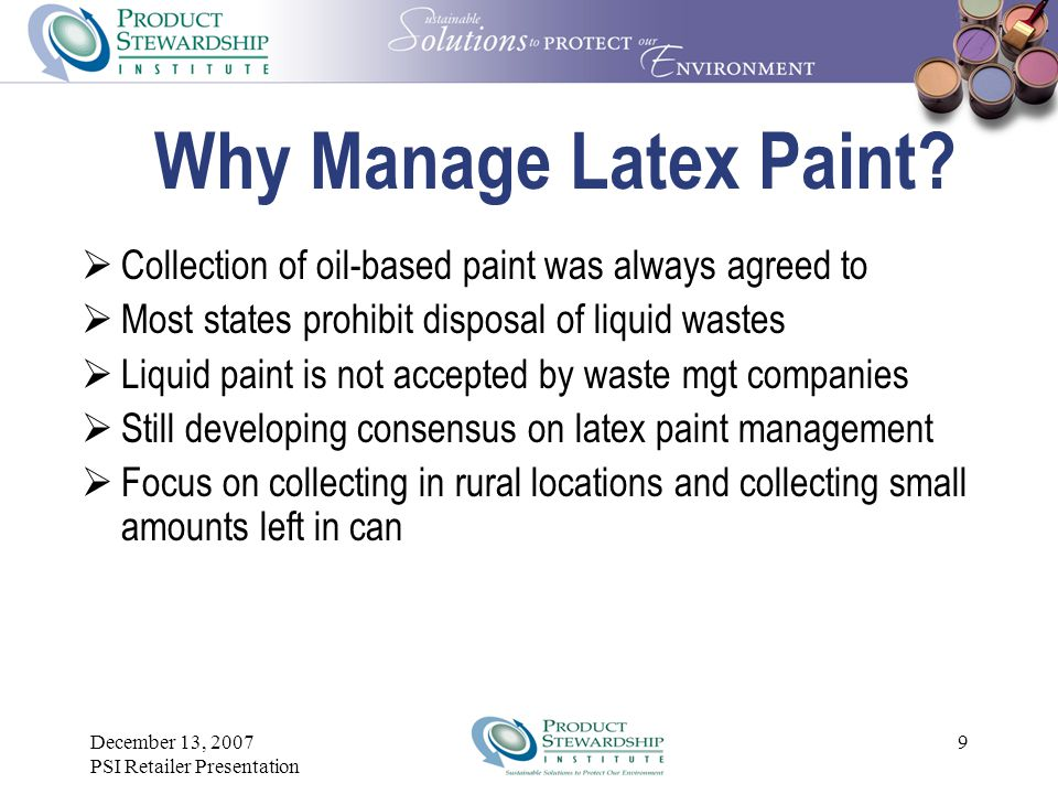 December 13, 2007 PSI Retailer Presentation 9 Why Manage Latex Paint.