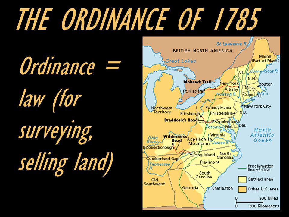 Ordinance = law (for surveying, selling land) THE ORDINANCE OF 1785