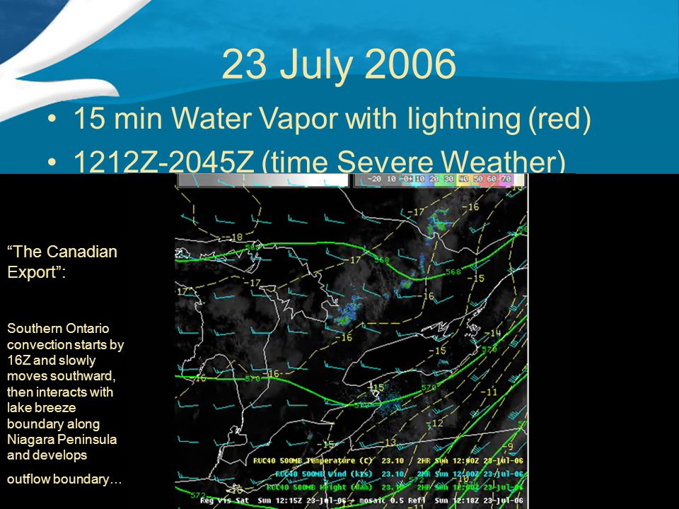 """23 July 2006 15 min Water Vapor with lightning (red) 1212Z-2045Z (time Severe Weather) """"The Canadian Export"""": Southern Ontario convection starts by 16"""