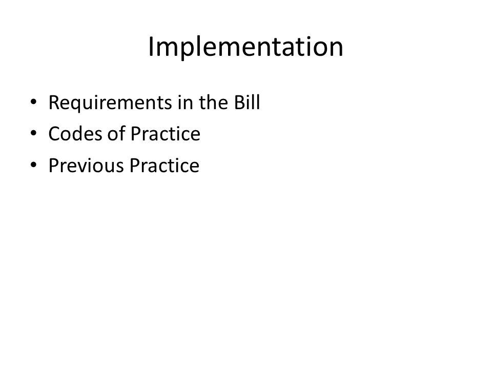 Implementation Requirements in the Bill Codes of Practice Previous Practice