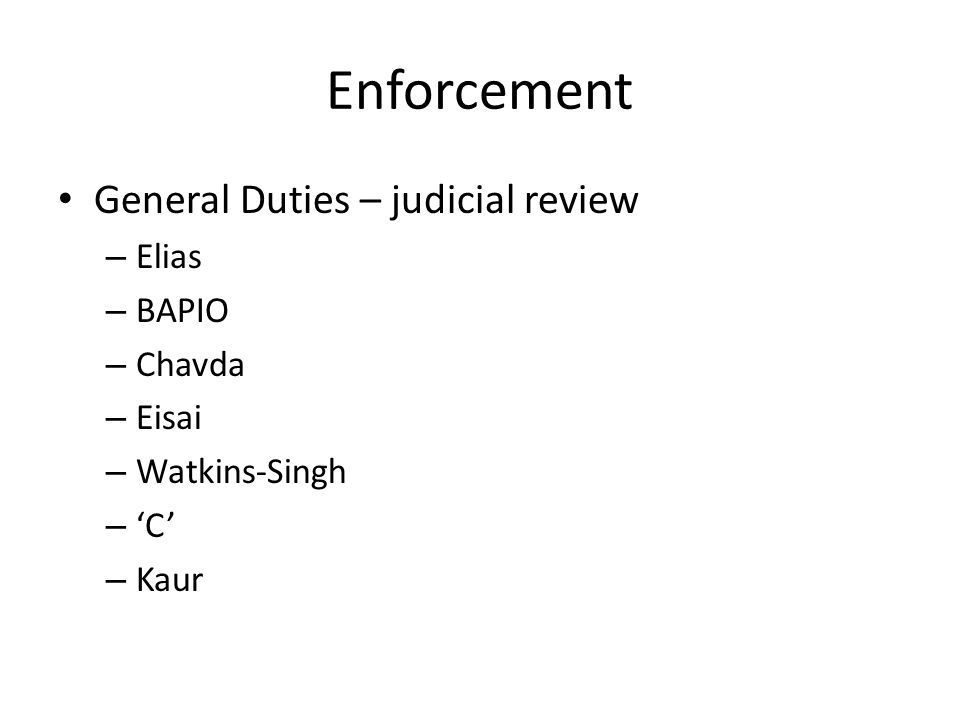 Enforcement General Duties – judicial review – Elias – BAPIO – Chavda – Eisai – Watkins-Singh – 'C' – Kaur
