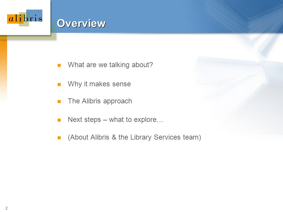 2 Overview What are we talking about? Why it makes sense The Alibris approach Next steps – what to explore… (About Alibris & the Library Services team