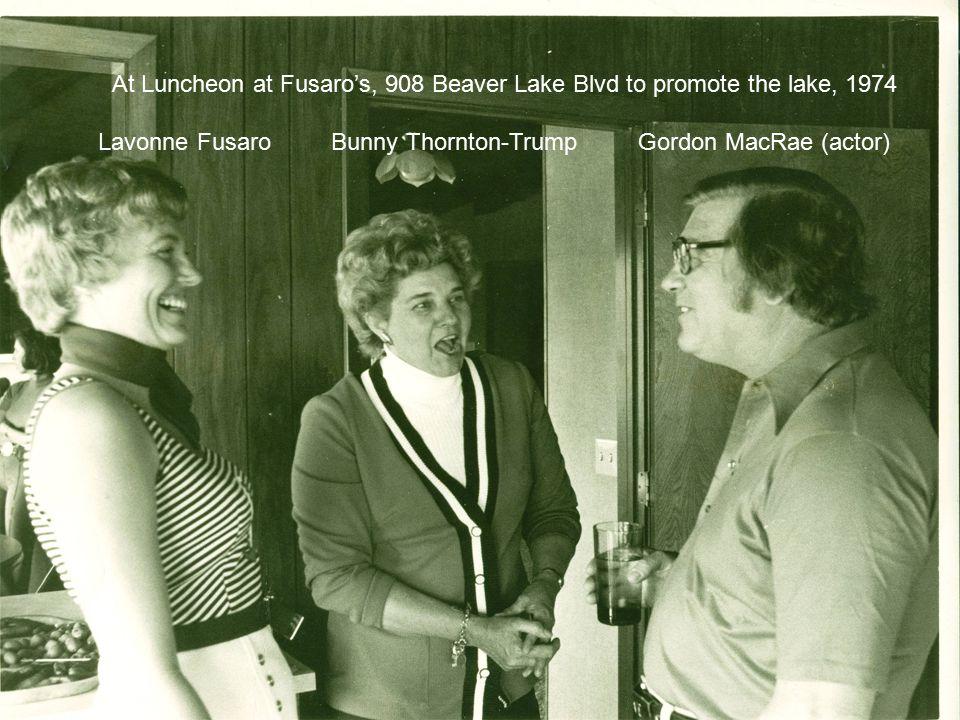 13 At Luncheon at Fusaro's, 908 Beaver Lake Blvd to promote the lake, 1974 Lavonne Fusaro Bunny Thornton-Trump Gordon MacRae (actor)