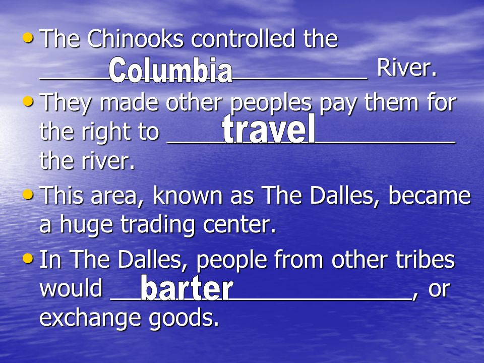 The Chinooks controlled the _________________________ River.
