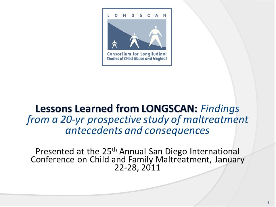 Lessons Learned from LONGSCAN: Lessons Learned from LONGSCAN: Findings from a 20-yr prospective study of maltreatment antecedents and consequences Pre