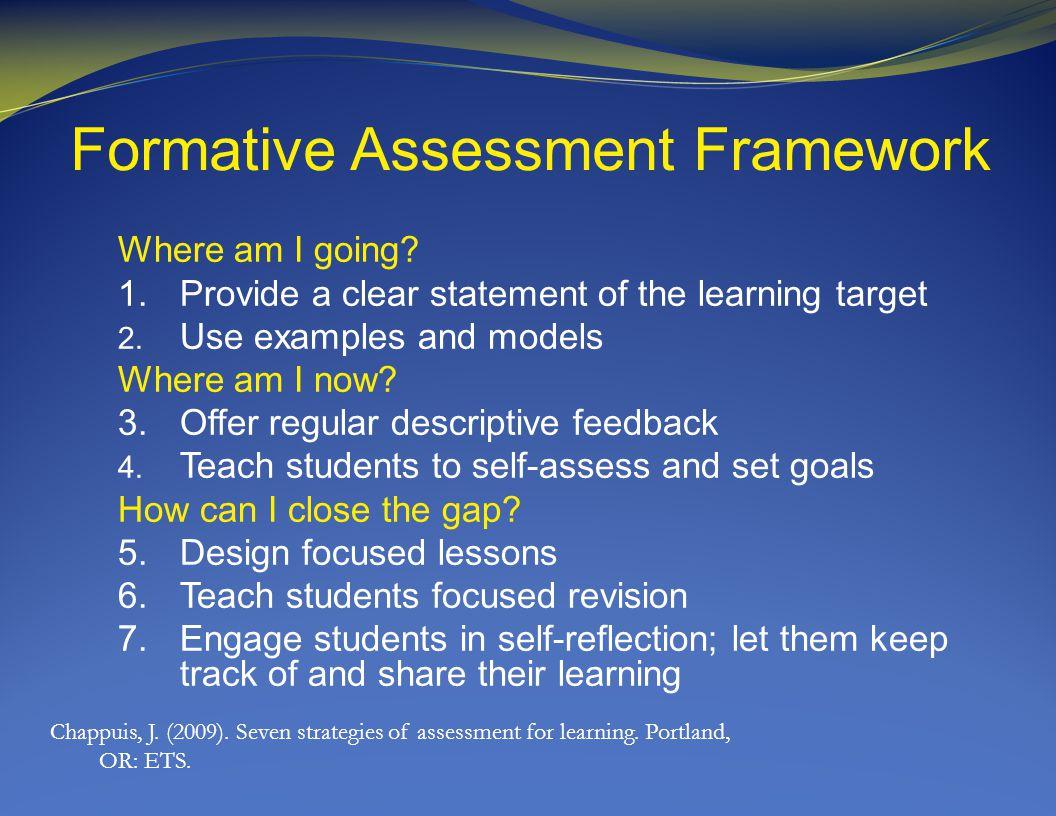 Formative Assessment Framework Where am I going.