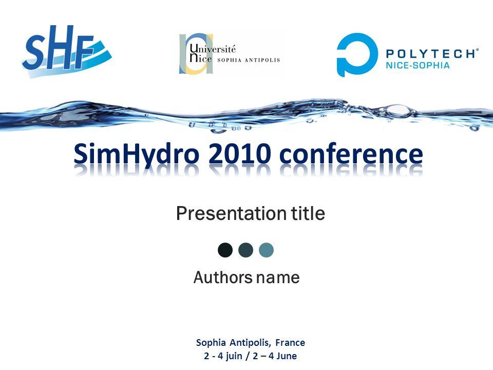 Presentation title Sophia Antipolis, France 2 - 4 juin / 2 – 4 June Authors name