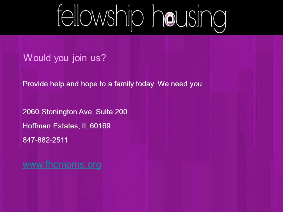 Would you join us. Provide help and hope to a family today.