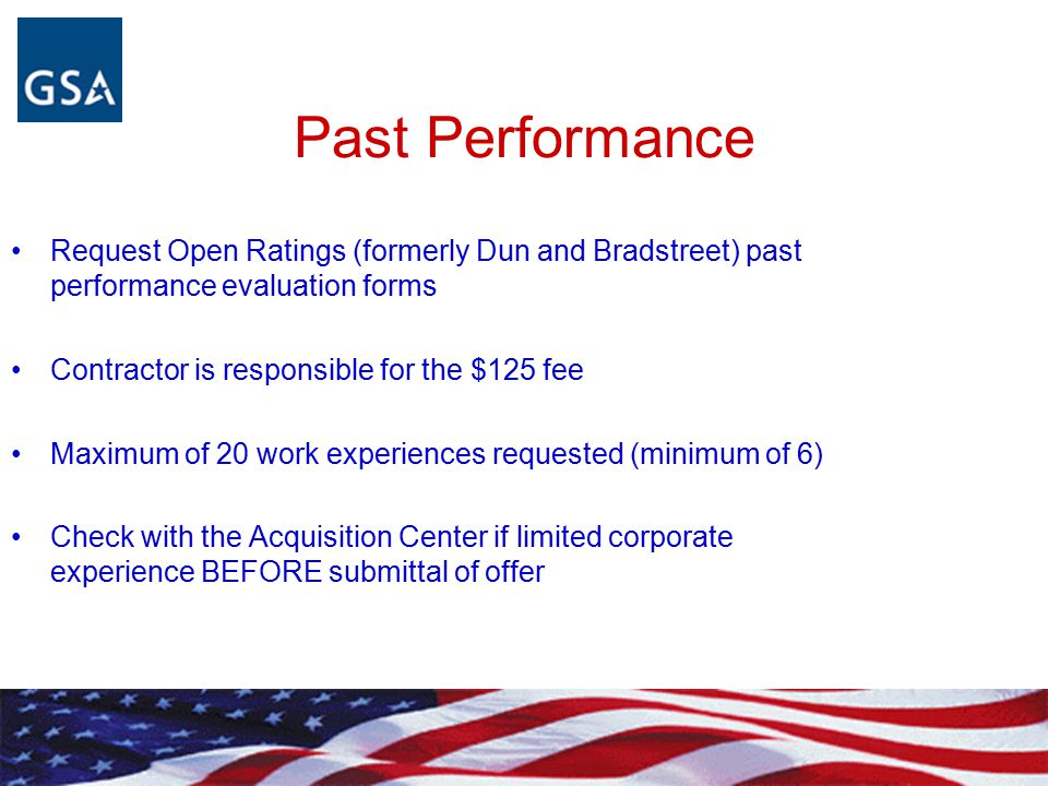 Past Performance Request Open Ratings (formerly Dun and Bradstreet) past performance evaluation forms Contractor is responsible for the $125 fee Maxim
