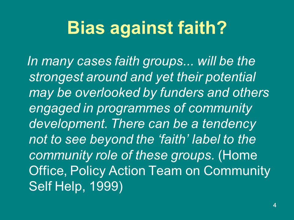 Bias against faith. In many cases faith groups...