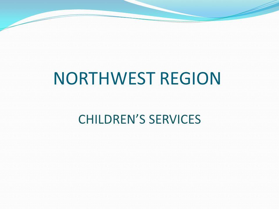 NORTHWEST REGION CHILDREN'S SERVICES