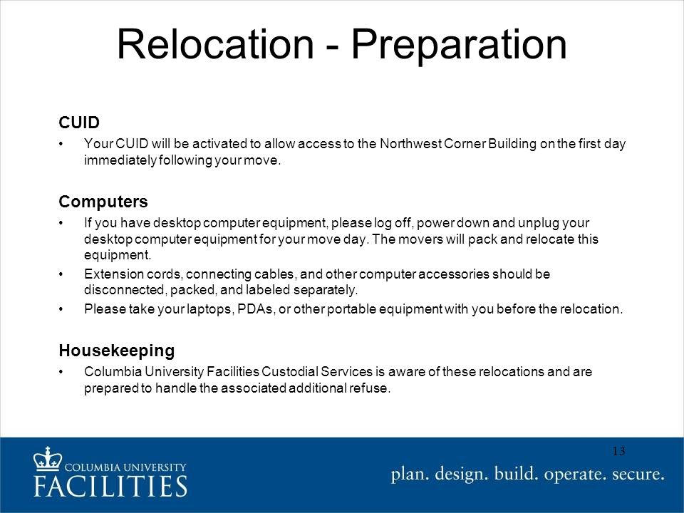 Relocation - Preparation CUID Your CUID will be activated to allow access to the Northwest Corner Building on the first day immediately following your move.
