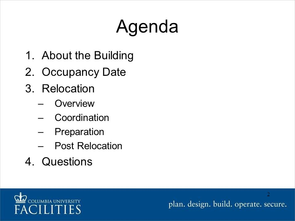 Agenda 1.About the Building 2.Occupancy Date 3.Relocation –Overview –Coordination –Preparation –Post Relocation 4.Questions 2