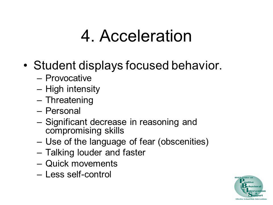 4. Acceleration Student displays focused behavior.