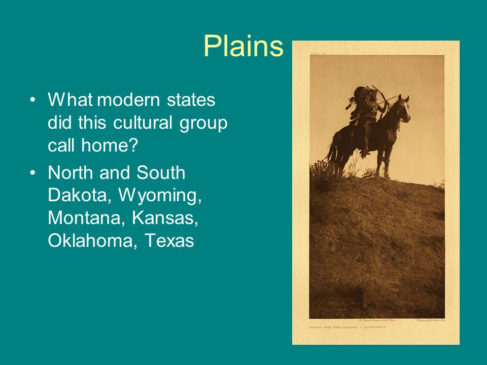 Plains What modern states did this cultural group call home.