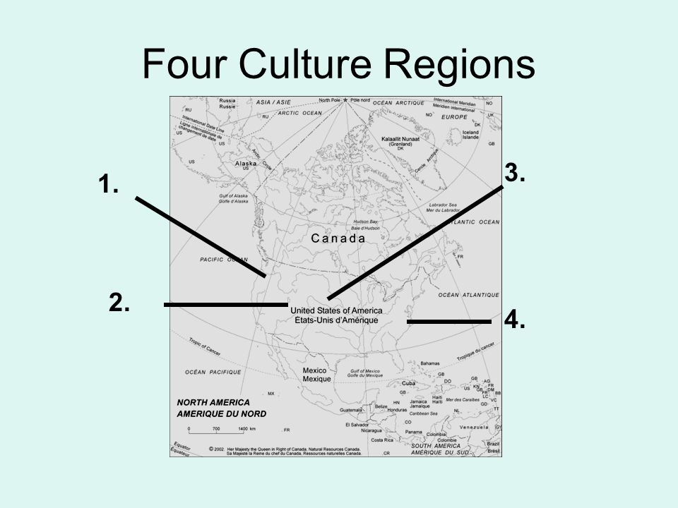Four Culture Regions 1. 2. 3. 4.
