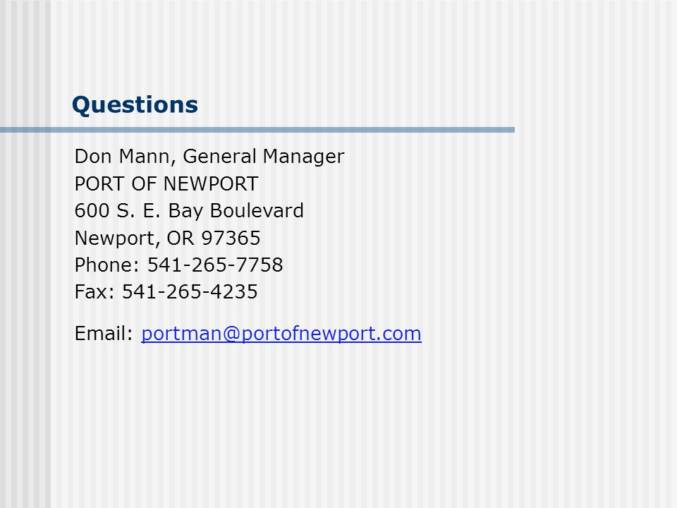 Questions Don Mann, General Manager PORT OF NEWPORT 600 S.