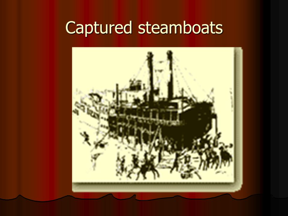 Captured steamboats