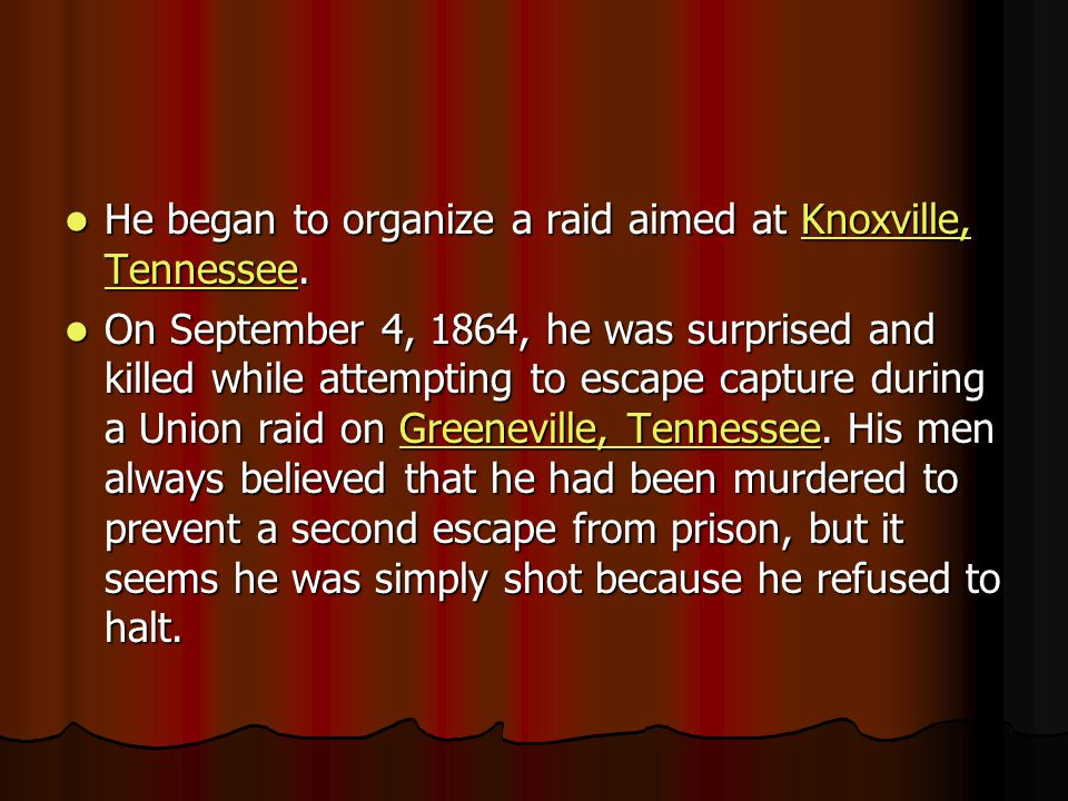 He began to organize a raid aimed at Knoxville, Tennessee.