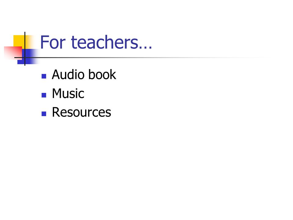 For teachers… Audio book Music Resources