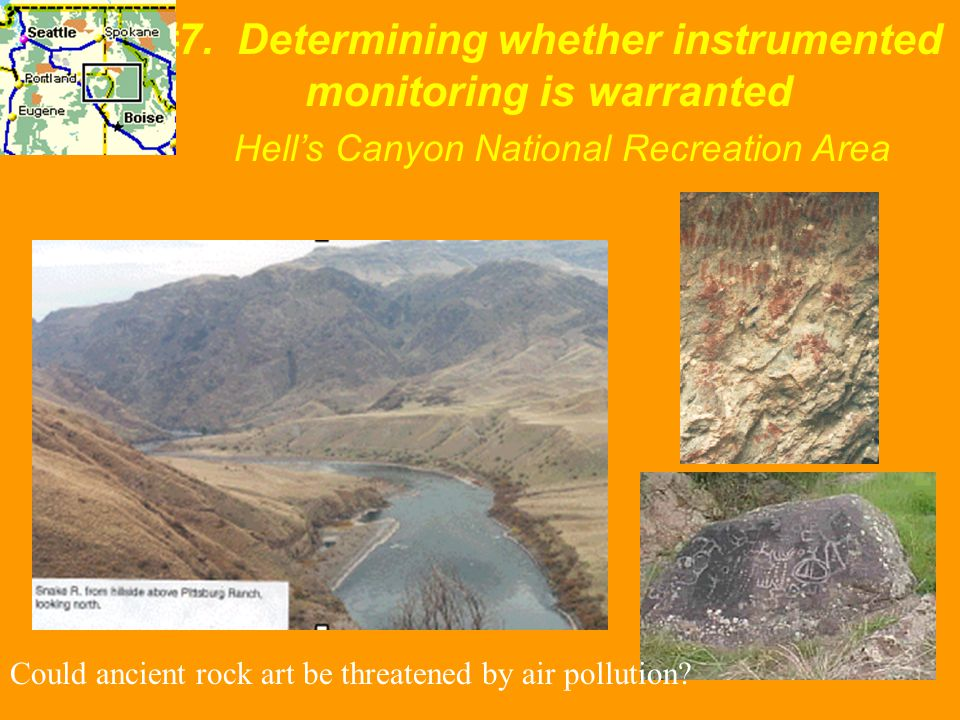 #7. Determining whether instrumented monitoring is warranted Hell's Canyon National Recreation Area Could ancient rock art be threatened by air pollut
