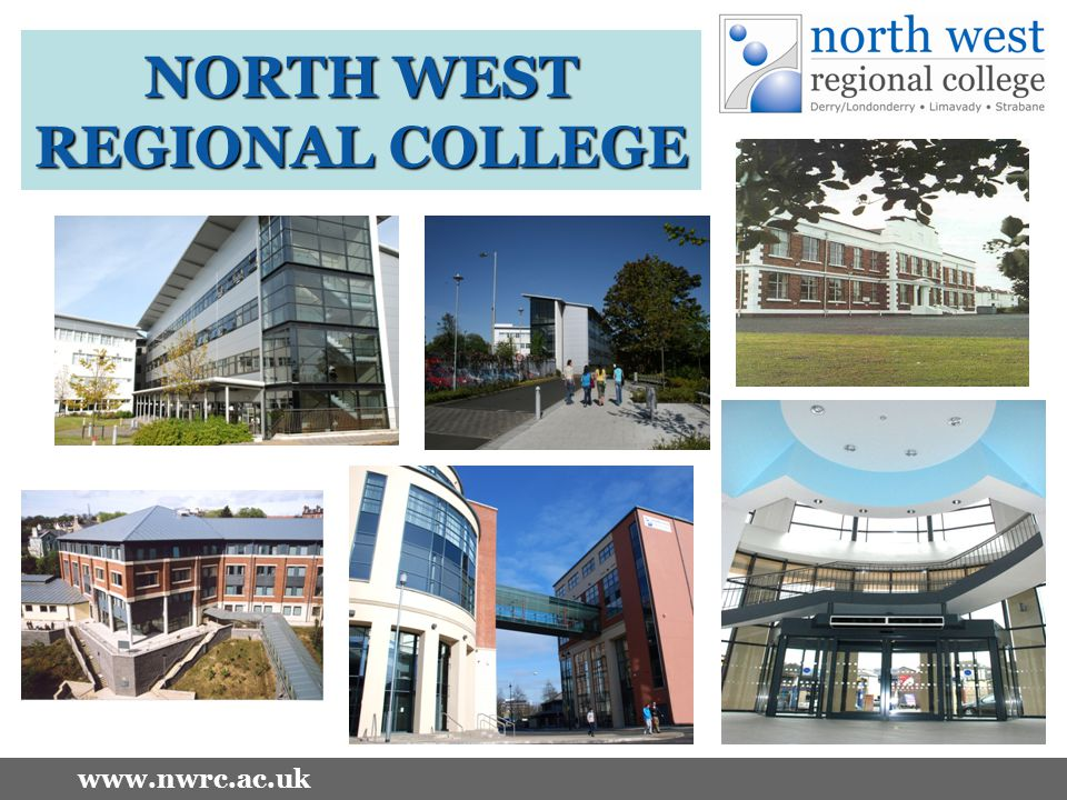 www.nwrc.ac.uk NORTH WEST REGIONAL COLLEGE