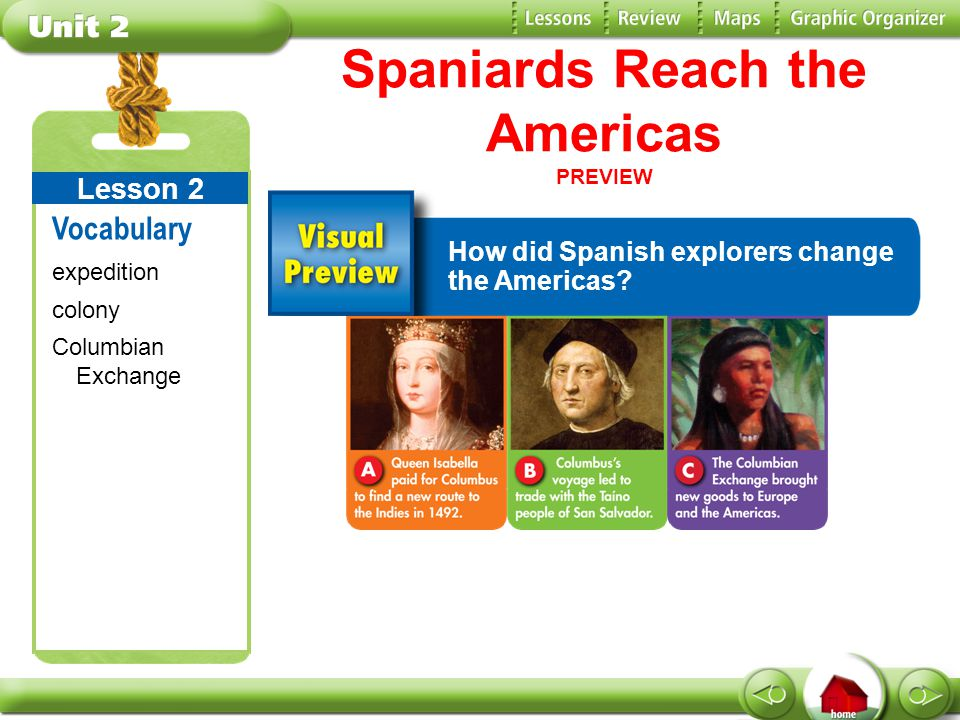 Spaniards Reach the Americas Christopher Columbus went on an expedition which is a journey with a special purpose.
