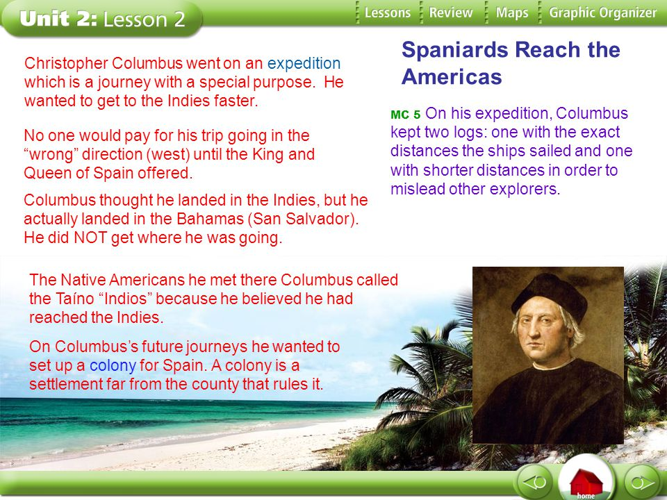 Spaniards Reach the Americas The Columbian Exchange was the movement of animals, plants, and disease across the Atlantic Ocean.
