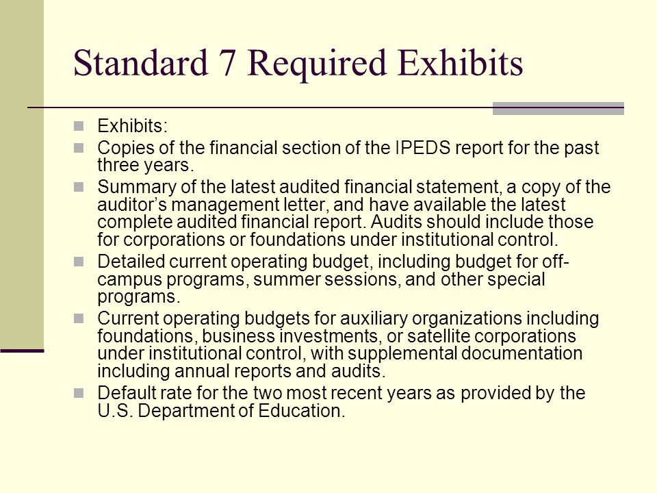 Standard 7 Required Exhibits Exhibits: Copies of the financial section of the IPEDS report for the past three years.