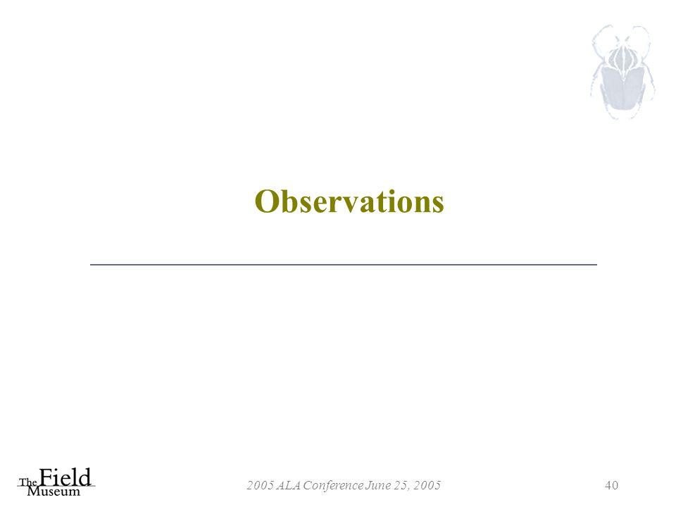 2005 ALA Conference June 25, 200540 Observations