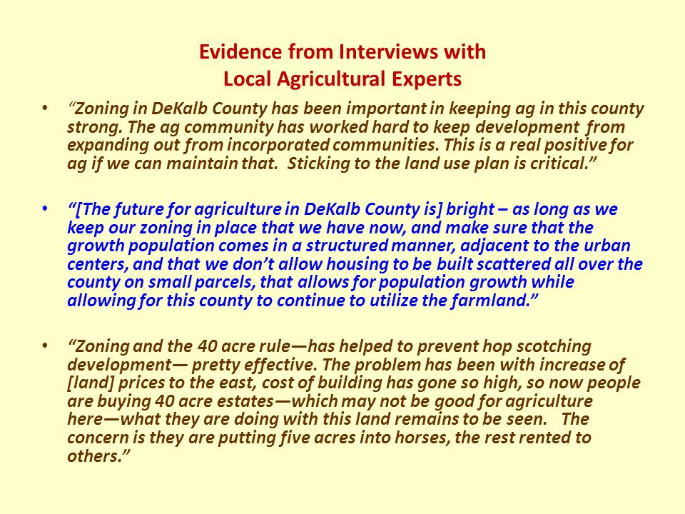 Evidence from Interviews with Local Agricultural Experts Zoning in DeKalb County has been important in keeping ag in this county strong.