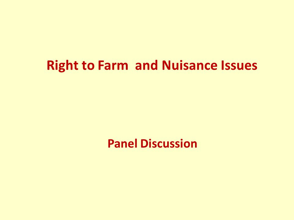 Right to Farm and Nuisance Issues Panel Discussion