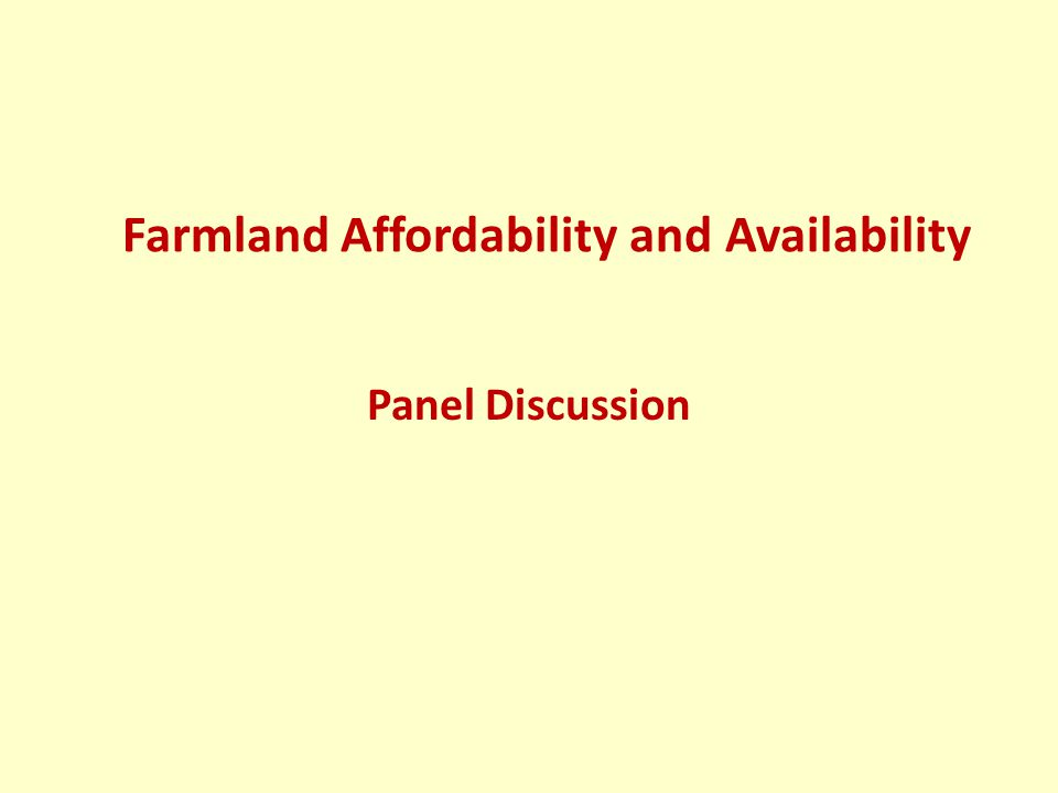 Farmland Affordability and Availability Panel Discussion