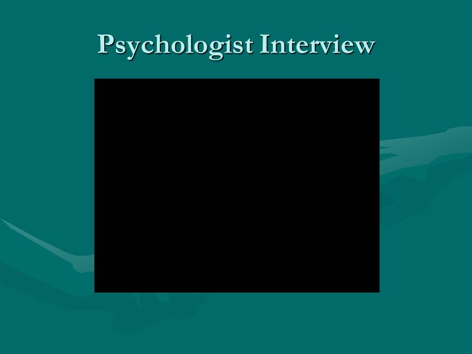 Psychologist Interview