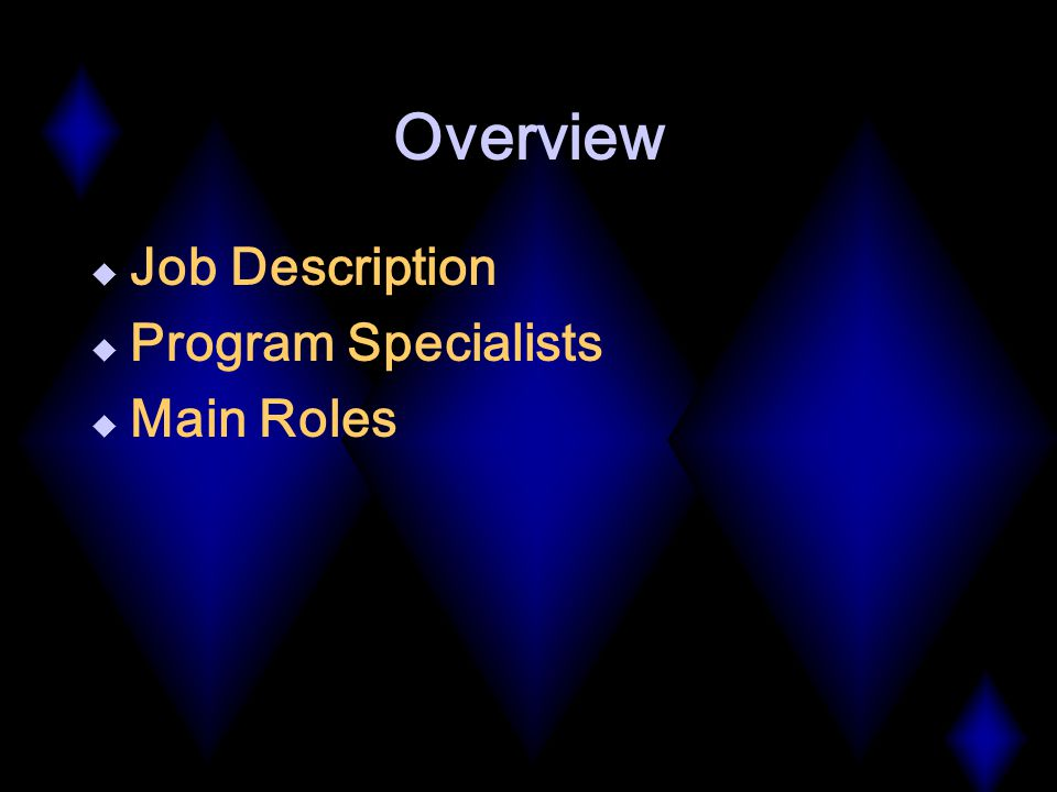 Overview  Job Description  Program Specialists  Main Roles