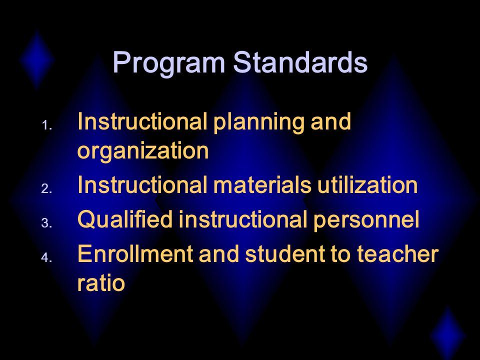 Program Standards 1. Instructional planning and organization 2.