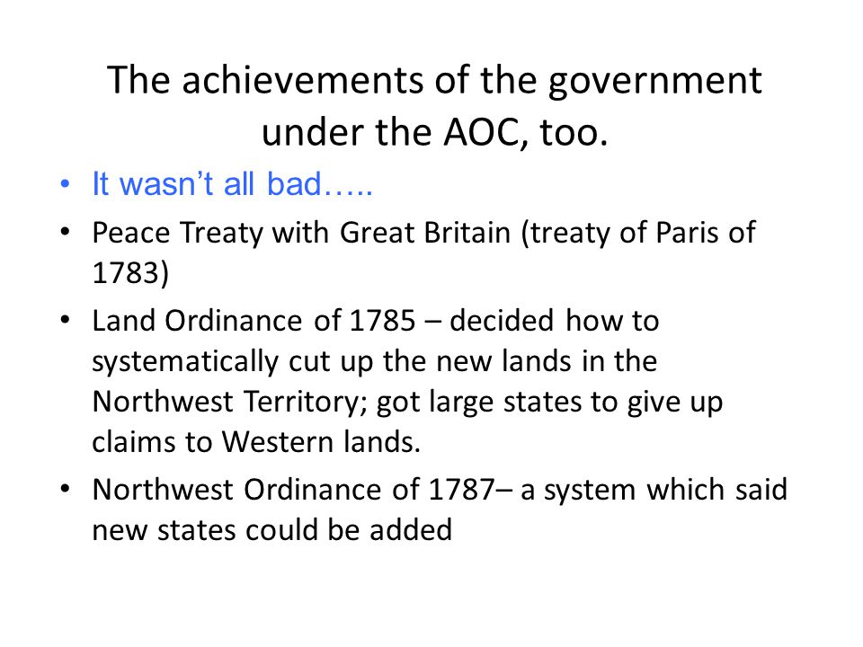 The achievements of the government under the AOC, too.