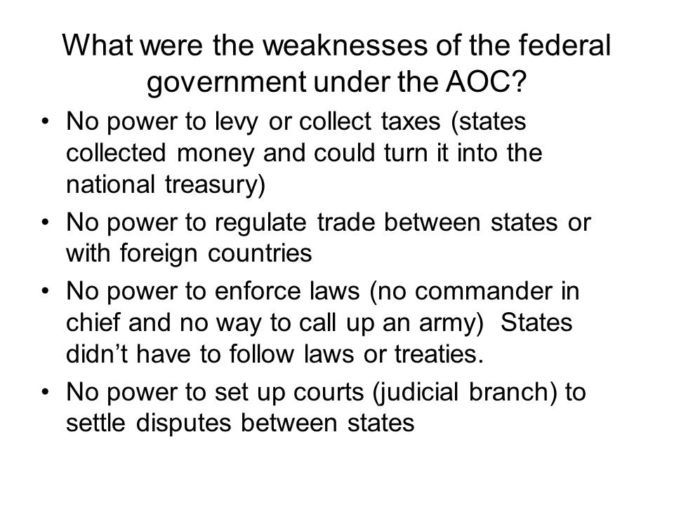 What were the weaknesses of the federal government under the AOC.
