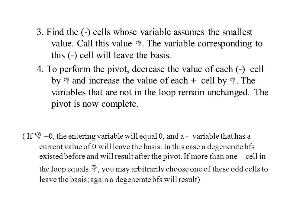3. Find the (-) cells whose variable assumes the smallest value.