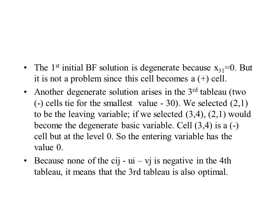 The 1 st initial BF solution is degenerate because x 31 =0.